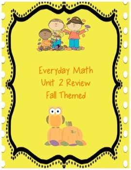 Fall Themed First Grade Everyday Math Unit 2 Review Packet