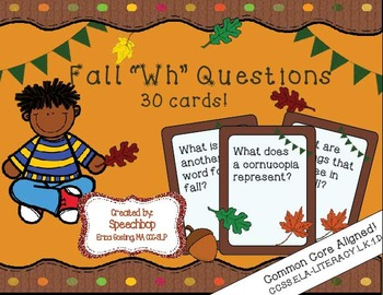 "Fall ""Wh"" Question Task Cards - Kindergarten {common core"