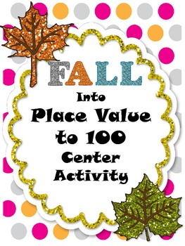 Fall into Place Value to 100 Center Activity (Common Core