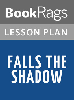 Falls the Shadow Lesson Plans