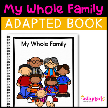 My Whole Family: Adapted Book for Early Childhood Special