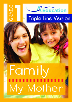 Family - My Mother - Grade 1 (with 'Triple-Track Writing Lines')