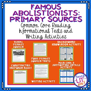 Famous Abolitionists: Primary Sources - CCSS Reading and Writing