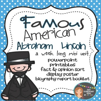 Abraham Lincoln: Famous American Mini Unit {PowerPoint & P