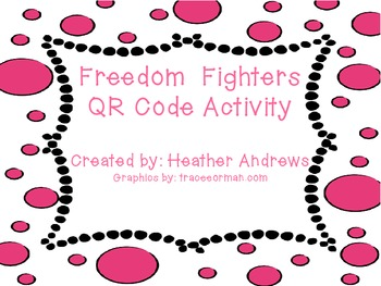 Famous American Freedom Fighter QR Code Activity
