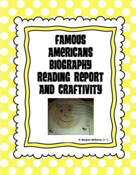 Famous Americans Biography Reading Report and Craftivity