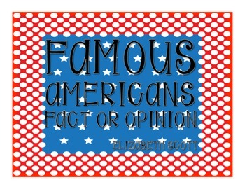 Famous Americans Fact and Opinion
