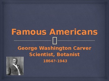 Famous Americans - George Washington Carver