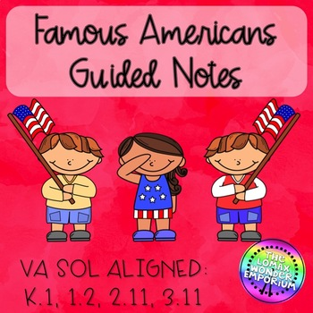 Famous Americans Guided Notes