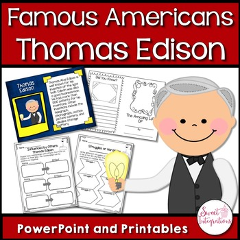 FAMOUS AMERICANS: Inventor Thomas Edison With PowerPoint a