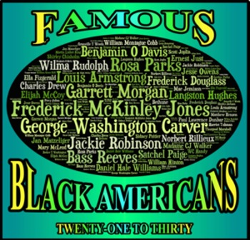 Famous Black Americans:  TwentyOne to Thirty