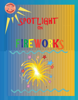 Learn About Fireworks! Sub or reg. lesson. No prep themati