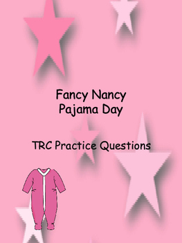 Guided Reading Fancy Nancy Pajama Day with TRC question stems