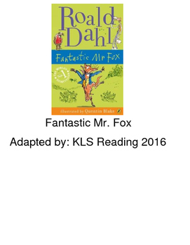 Fantastic Mr Fox - adapted book picture supported text -