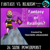 Fantasy and Realism PowerPoint Lesson