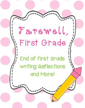 Farewell, First Grade! Writing Reflections, Memory Book Ac