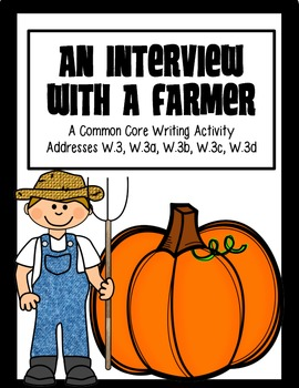 Farmer Interview: Common Core Writing Activity/Assessment/
