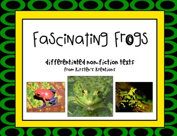 Fascinating Frogs - differentiated non-fiction student readers