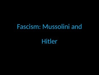 Fascism-Mussolini and Hitler