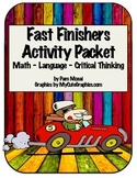 Fast Finishers:  Math, Language, and Critical Thinking Act