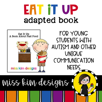 Eat It Up, a book about Fast Food: Adapted Book for Specia