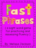 Fast Phrases High Frequency Word/Sight Word Game and Assessments