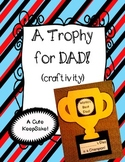 Father's Day Craft! Dad's Trophy and Printables