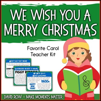 Favorite Carol - We Wish You a Merry Christmas Teacher Kit