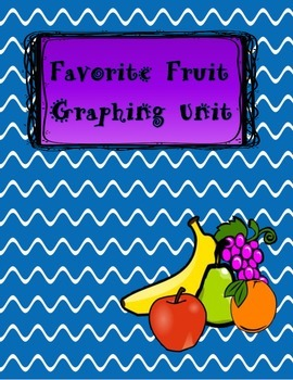 Graphing Unit -Favorite Fruit
