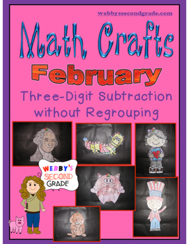 February Math Crafts Subtracting 3-digit Numbers without R