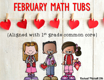 February Math Tubs- Aligned with First Grade Common Core