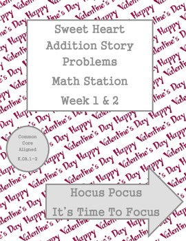 Sweet Heart Addition Story Problems Math Station Week 1-2-3-4