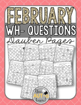 February WH- Question Dauber Pages