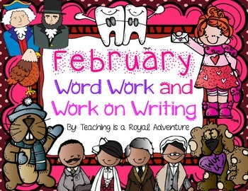 February Word Work AND Work on Writing