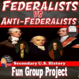 Federalists V Anti-Federalists Group Project & Review Game