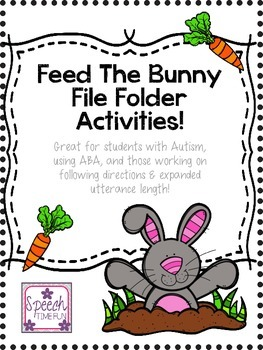 Feed the Bunny File Folder: Great for ABA, following direc