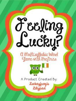 Feeling Lucky? Multisyllabic Words with Prefixes Decoding/