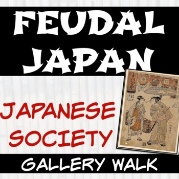 Feudal Japan Social Classes Gallery Walk Activity for Midd