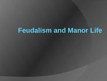 Feudalism and Manor Life PowerPoint