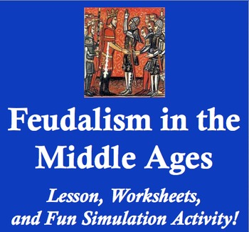 Feudalism in the Middle Ages - Worksheets, Readings, and F