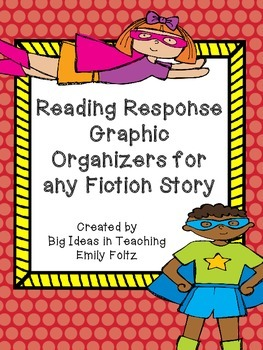 Fiction Reading Response Graphic Organizers...Great For Bo