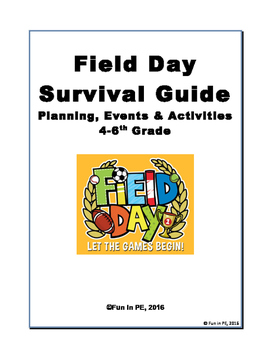 Field Day Guide for 4-6: Planning, Set-Up, Activities, Gui