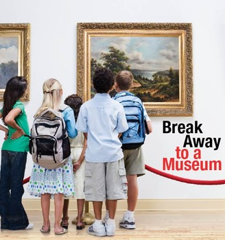 Field Trip: Break Away to a Museum