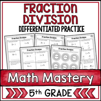 Fraction Division (5th Grade Common Core Math: 5.NF.3 and 5.NF.7)