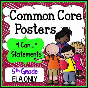 "Fifth Grade Common Core Standards ""I Can Statements"" - ELA ONLY"