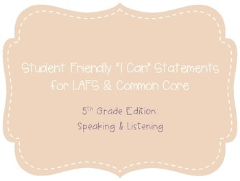 """Fifth Grade """"I Can"""" Statements LAFS & Common Core Speaking"""