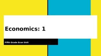 Fifth Grade Intro to Economics Power Point