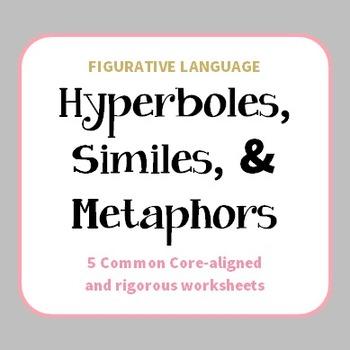Figurative Language: Hyperboles, Similes, and Metaphors