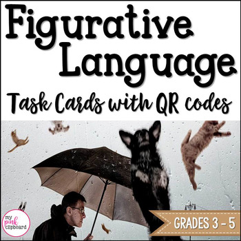 Figurative Language Task Cards with QR Codes Grades 3 - 5