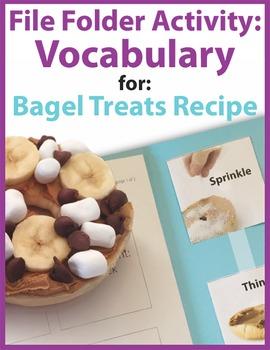 File Folder Activity: Vocabulary for: Bagel Treats Visual Recipe